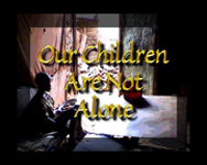 Our Children Are Not Alone